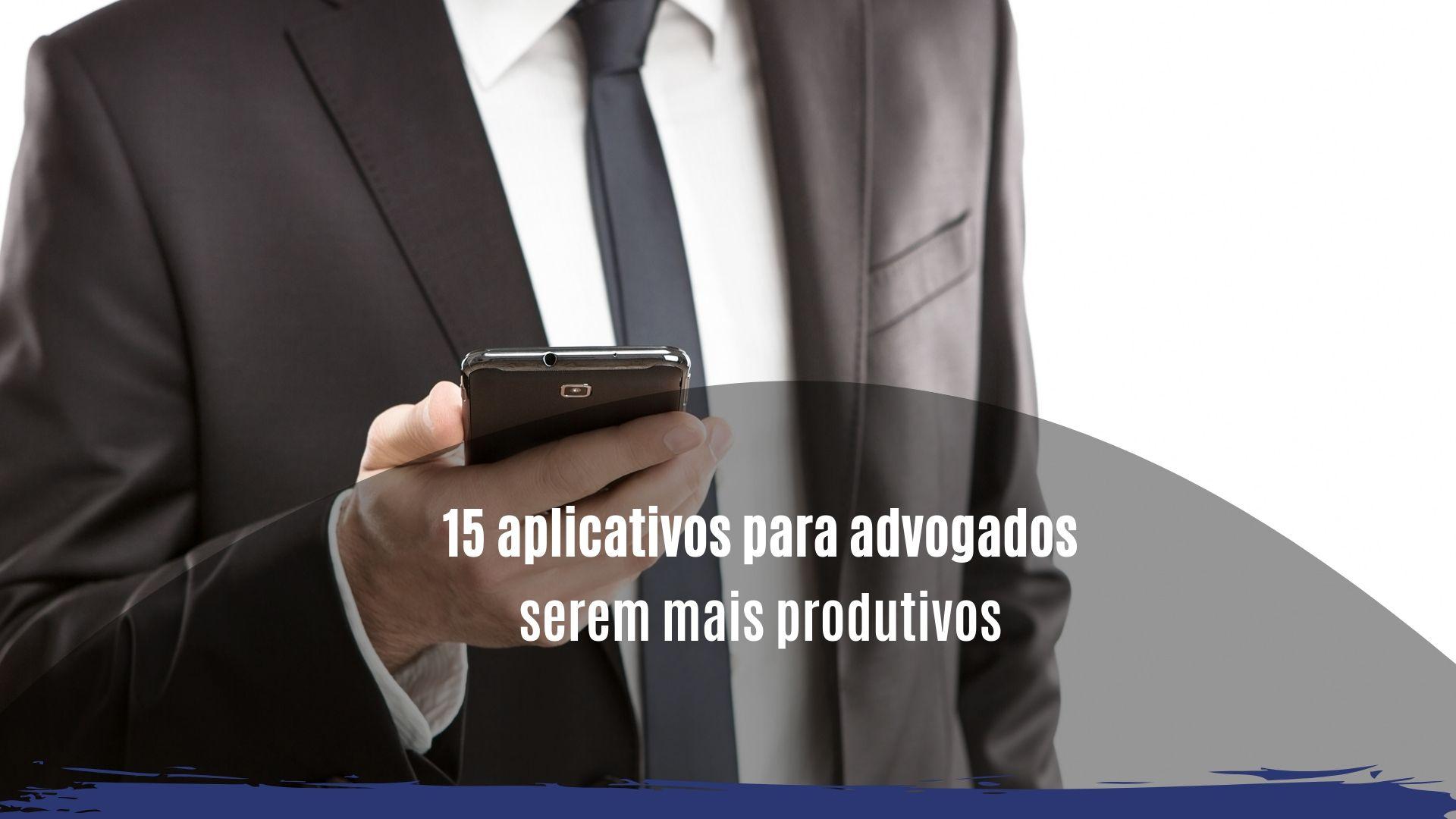 aplicativos para advogados serem mais produtivos